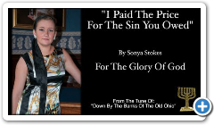 """I Paid The Price For The Sins You Owed"" A Song By Sonya Stokes For The Glory Of God"
